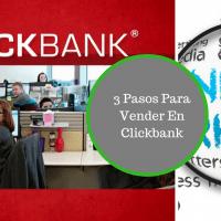 3 pasos para vender en clickbank
